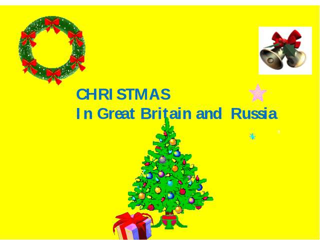 CHRISTMAS In Great Britain and Russia