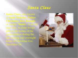 Santa Claus Santa Claus, also known as Saint Nicholas, Father Christmas, Kris