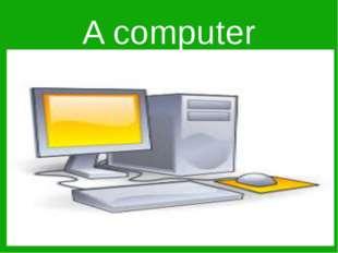 A computer