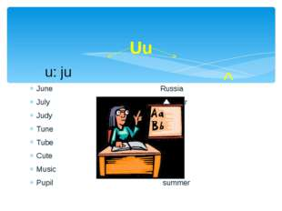 June Russia July number Judy uncle Tune but Tube cut Cute up Music sun Pupil