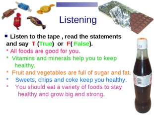 Listening Listen to the tape , read the statements and say T (True) or F( Fa