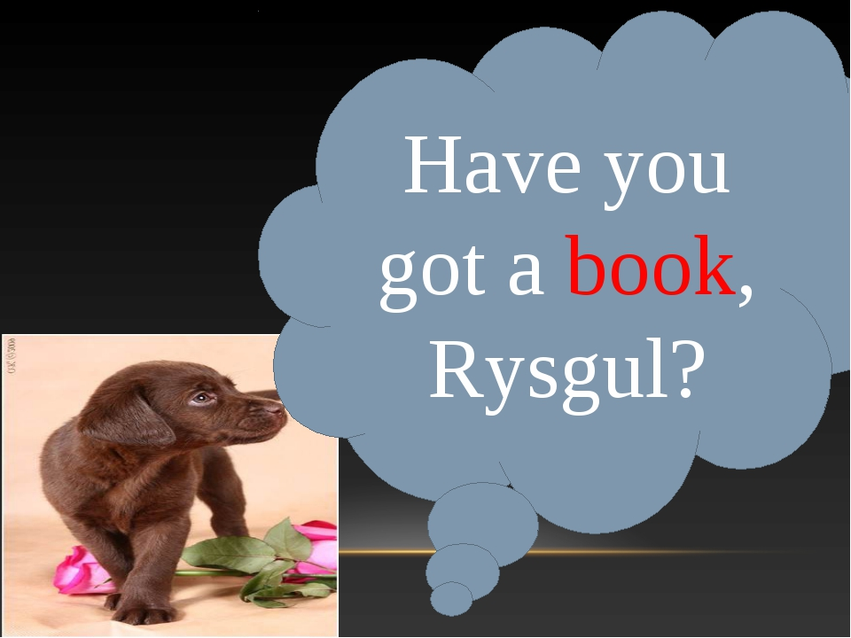 Have you got a book, Rysgul?