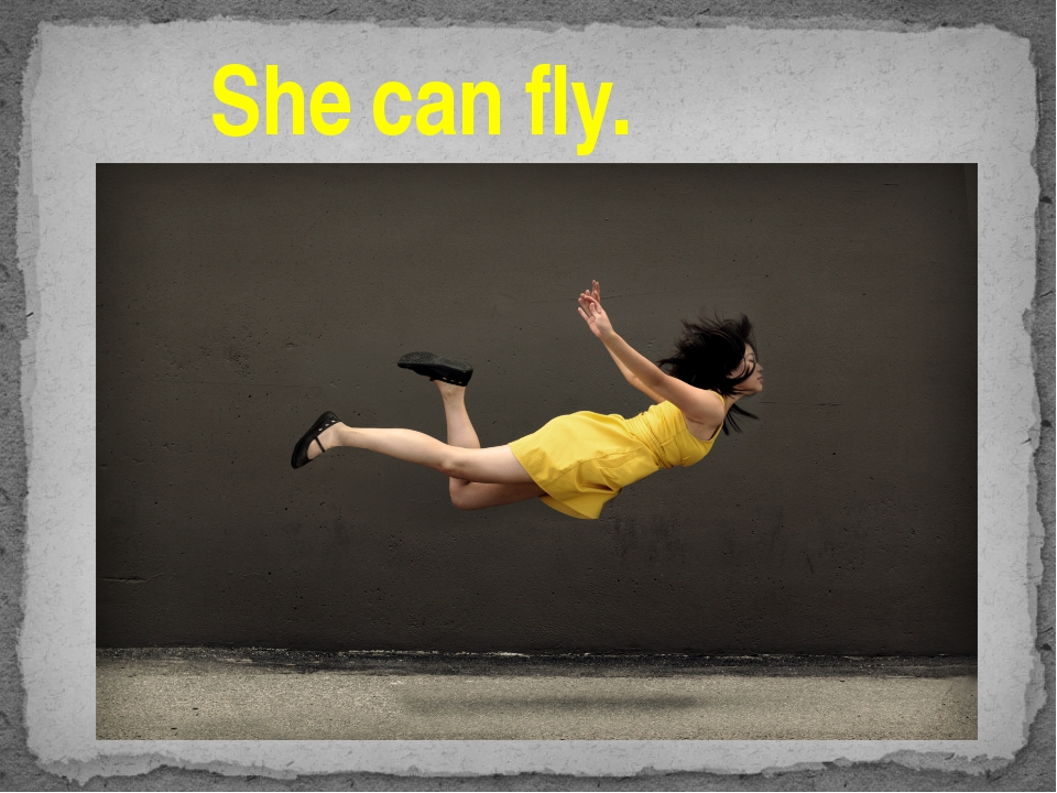 She can fly.