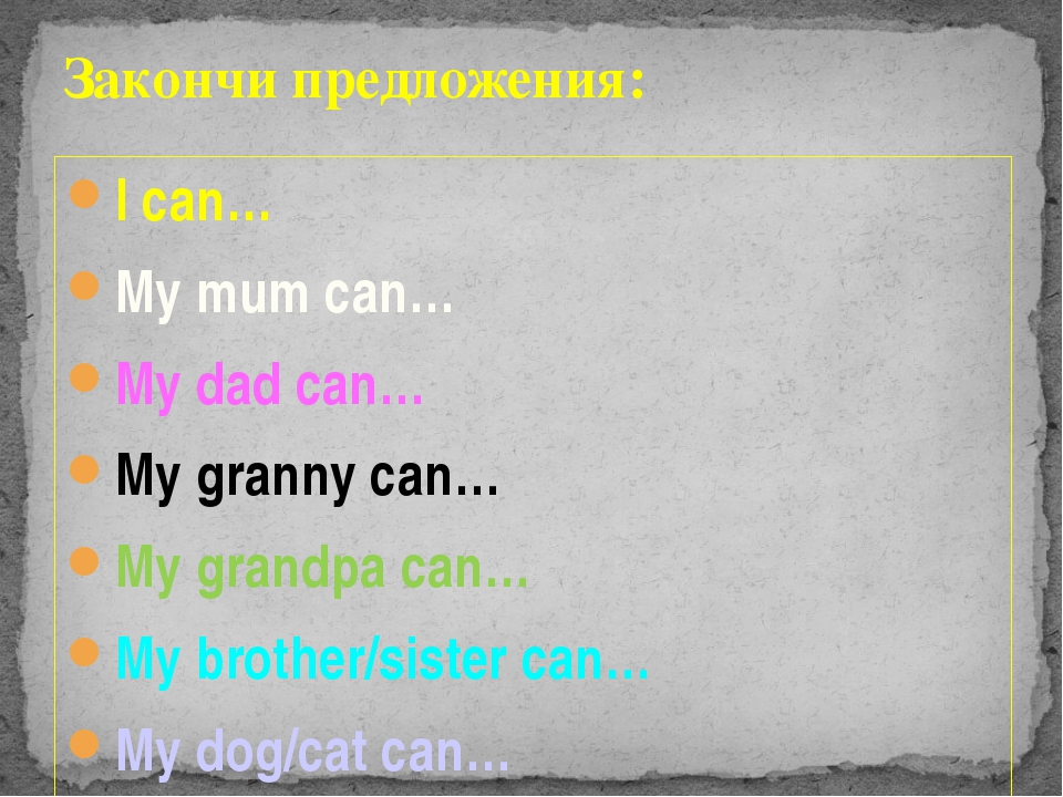I can… My mum can… My dad can… My granny can… My grandpa can… My brother/sist...