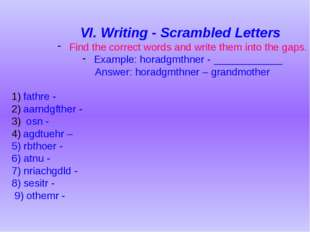 VI. Writing - Scrambled Letters Find the correct words and write them into th
