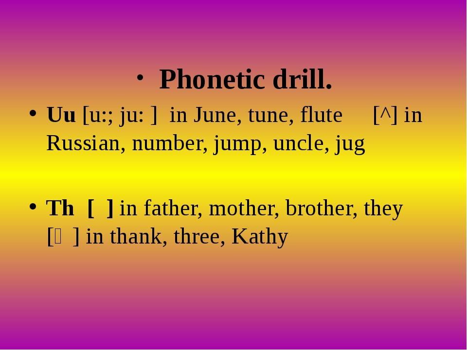 Phonetic drill. Uu [u:; ju: ] in June, tune, flute [^] in Russian, number, j...