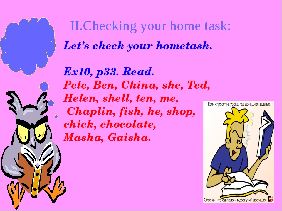 II.Checking your home task: Let's check your hometask. Ex10, p33. Read. Pete,...