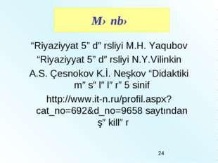 """Riyaziyyat 5"" dərsliyi M.H. Yaqubov ""Riyaziyyat 5"" dərsliyi N.Y.Vilinkin A.S"
