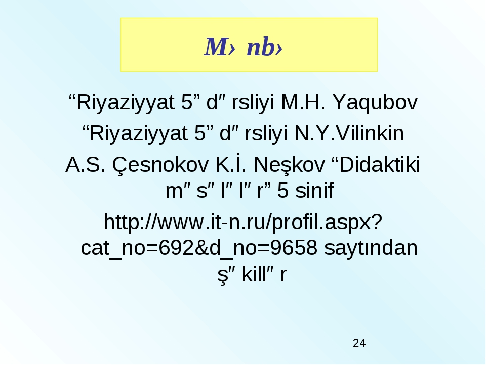 """Riyaziyyat 5"" dərsliyi M.H. Yaqubov ""Riyaziyyat 5"" dərsliyi N.Y.Vilinkin A.S..."