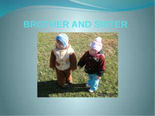 BROTHER AND SISTER