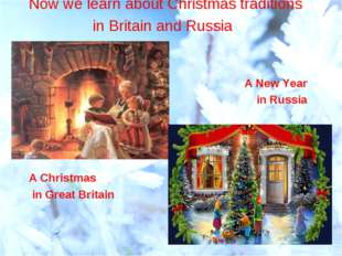 Now we learn about Christmas traditions in Britain and Russia A New Year in R