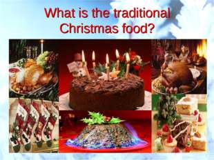 What is the traditional Christmas food?