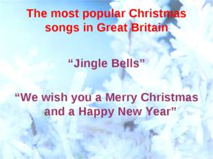 "The most popular Christmas songs in Great Britain ""Jingle Bells"" ""We wish you"