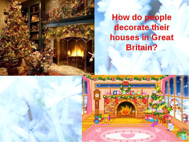 How do people decorate their houses in Great Britain?