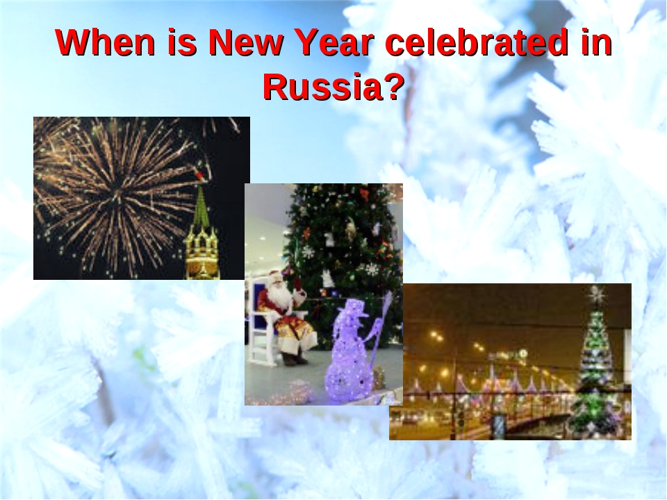 When is New Year celebrated in Russia?