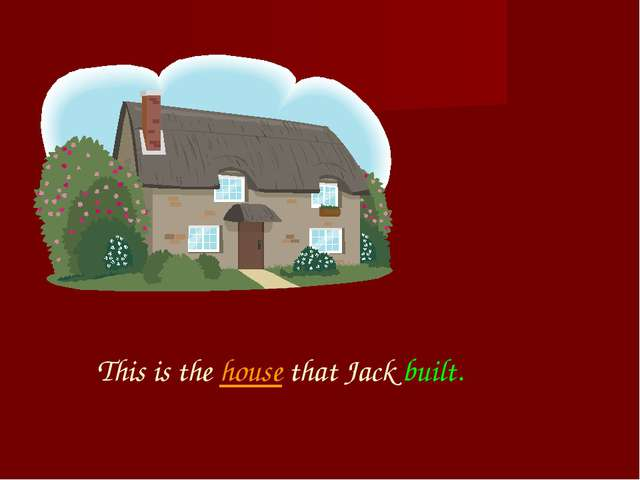 This is the house that Jack built.