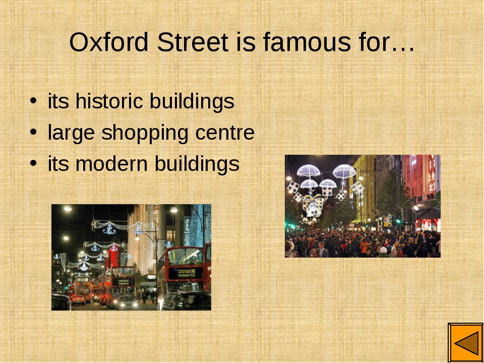 Oxford Street is famous for… its historic buildings large shopping centre its...