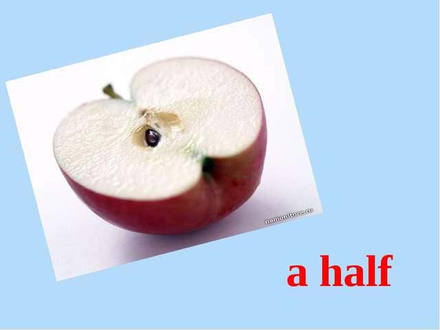 a half