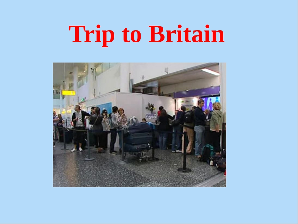 Trip to Britain