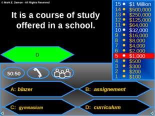 A: blazer C: gymnasium B: assignement D: curriculum 50:50 15 14 13 12 11 10 9