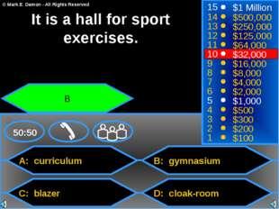 A: curriculum C: blazer B: gymnasium D: cloak-room 50:50 15 14 13 12 11 10 9