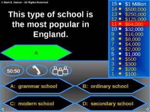 A: grammar school C: modern school B: ordinary school D: secondary school 50: