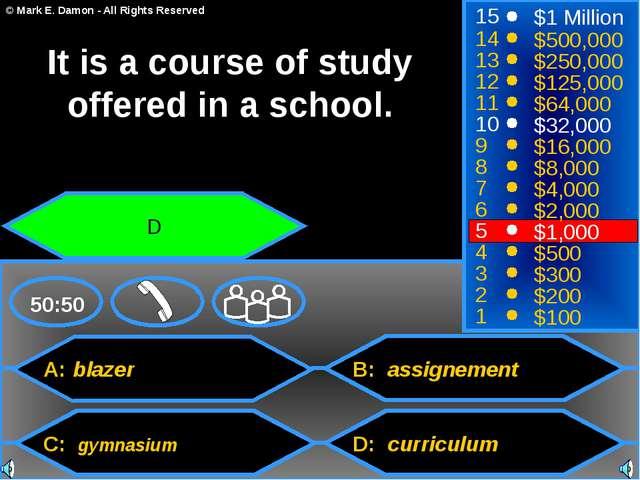 A: blazer C: gymnasium B: assignement D: curriculum 50:50 15 14 13 12 11 10 9...