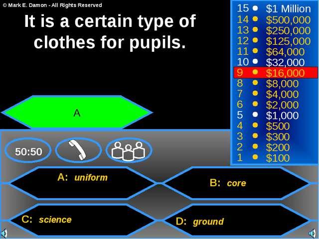 A: uniform C: science B: core D: ground 50:50 15 14 13 12 11 10 9 8 7 6 5 4 3...