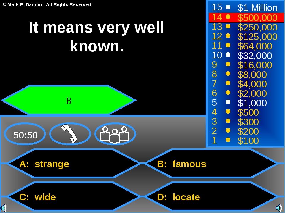 A: strange C: wide B: famous D: locate 50:50 15 14 13 12 11 10 9 8 7 6 5 4 3...