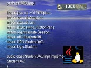 package DAO.Impl; import java.sql.SQLException; import java.util.ArrayList; i