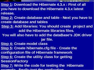 Step 1: Download the Hibernate 4.3.x : First of all you have to download the