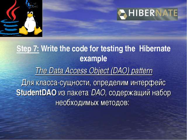 Step 7: Write the code for testing the Hibernate example The Data Access Obje...