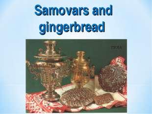 Samovars and gingerbread
