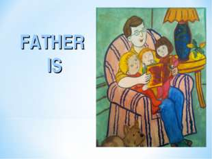 FATHER IS