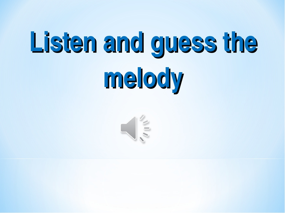 Listen and guess the melody