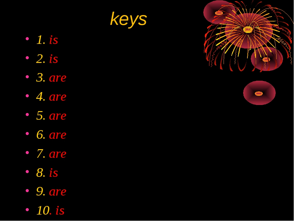 keys 1. is 2. is 3. are 4. are 5. are 6. are 7. are 8. is 9. are 10. is