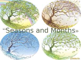 """""""Seasons and Months»"""