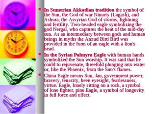 In Sumerian Akkadian tradition the symbol of the Sun, the God of war Ninurty