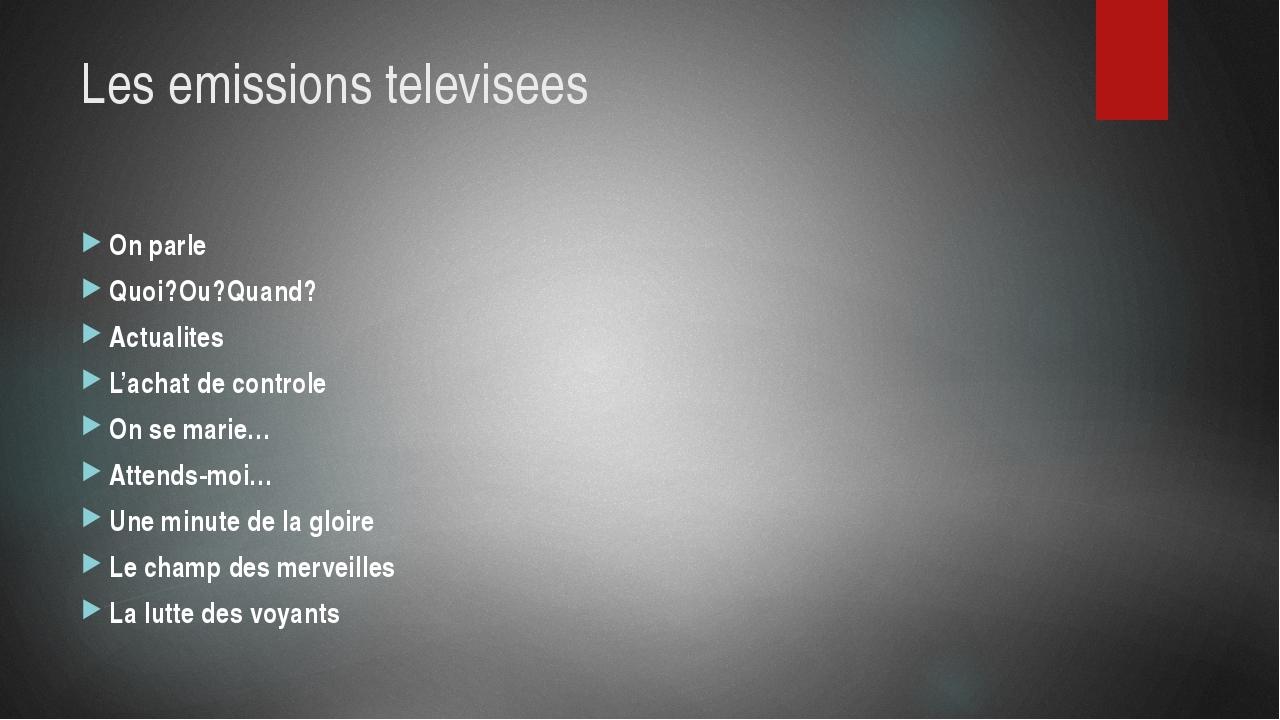 Les emissions televisees On parle Quoi?Ou?Quand? Actualites L'achat de contro...