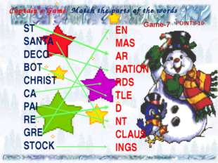 Captain`s Game Match the parts of the words ST SANTA DECO BOT CHRIST CA PAI R