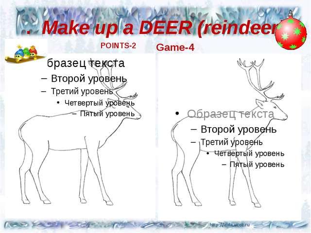 . Make up a DEER (reindeer) Game-4 POINTS-2