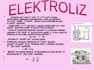 Elektrik sahəsinin təsirilə hərəkət edən ionlar elektrodlara çatdıqda neytra