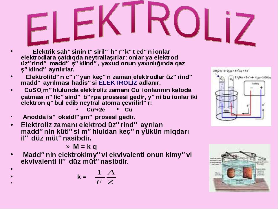 Elektrik sahəsinin təsirilə hərəkət edən ionlar elektrodlara çatdıqda neytra...