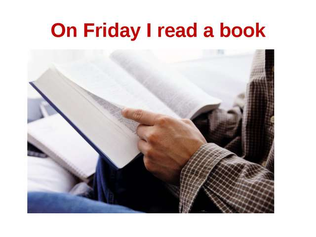 On Friday I read a book
