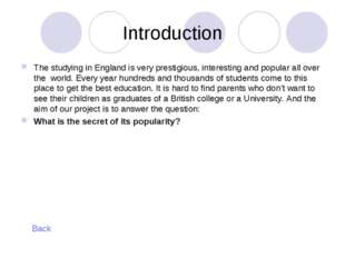 Introduction The studying in England is very prestigious, interesting and pop