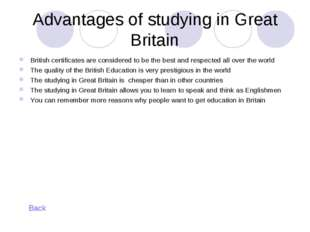 Advantages of studying in Great Britain British certificates are considered t