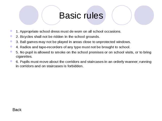 Basic rules 1. Appropriate school dress must de worn on all school occasions....