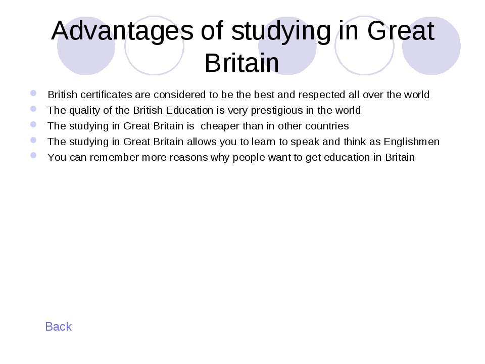 Advantages of studying in Great Britain British certificates are considered t...