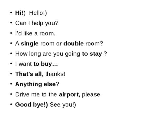 Hi!) Hello!) Can I help you? I'd like a room. A single room or double room? H...