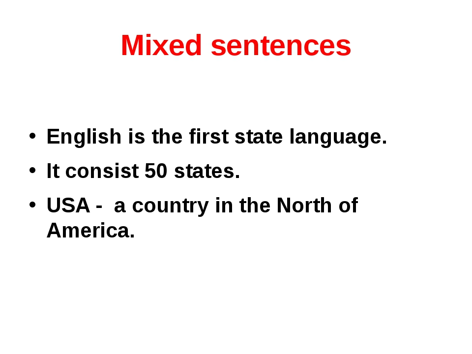 Mixed sentences English is the first state language. It consist 50 states. US...